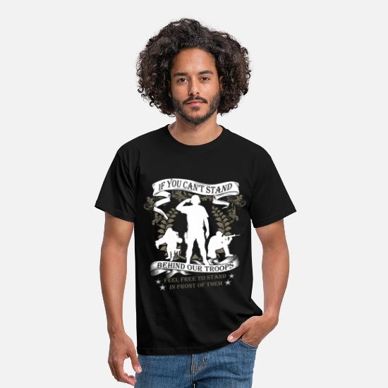Veteran T-Shirts - If you can't stand behind our troops feel free to  - Men's T-Shirt black