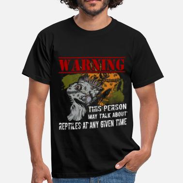 Reptile Warning! This person may talk about reptiles at an - Men's T-Shirt