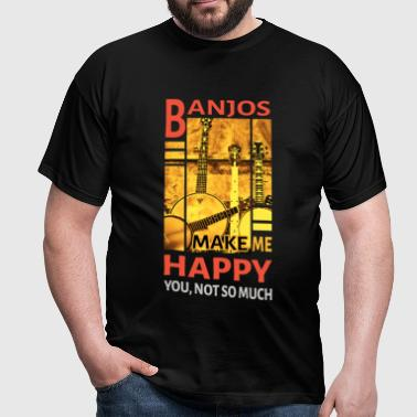Banjos Make Me Happy You, Not So Much - Men's T-Shirt