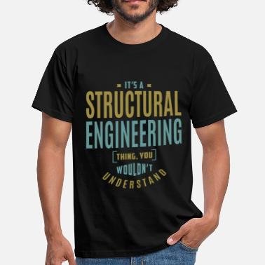 Structural Engineer Structural Engineering - Men's T-Shirt