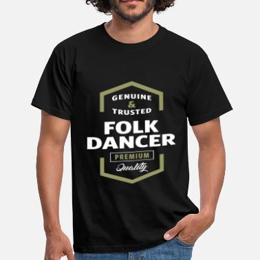 Folk Dance Folk Dancer - Men's T-Shirt