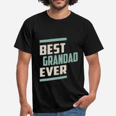 Best Grandad Ever Best Grandad Ever - Men's T-Shirt