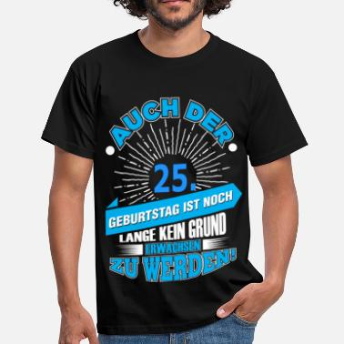 Suchbegriff 25 Geburtstag T Shirts Online Bestellen Spreadshirt