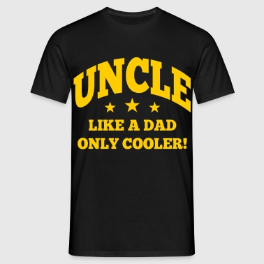 uncle cooler than dad - Männer T-Shirt