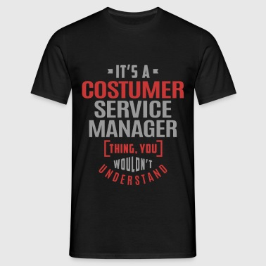 Costumer Service Manager - Men's T-Shirt