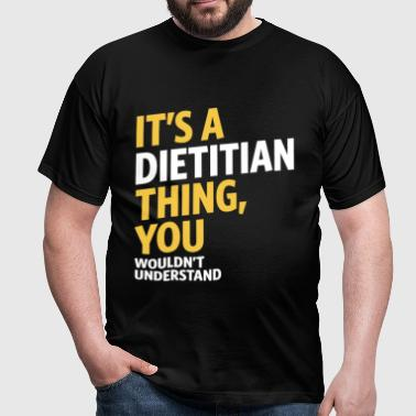 Dietitian Thing - Men's T-Shirt