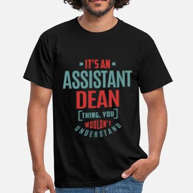 Dean Assistant Dean - Men's T-Shirt