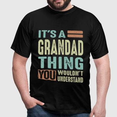 Grandad Thing - Men's T-Shirt