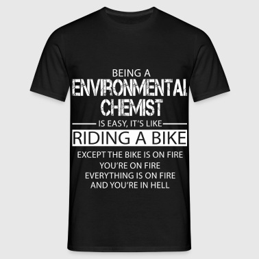 Environmental Chemist - Men's T-Shirt