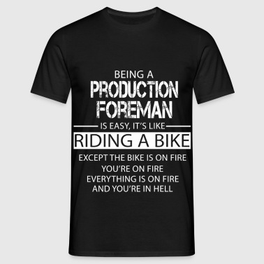 Production Foreman - Men's T-Shirt