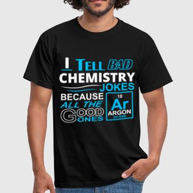 Chemistry Jokes bad chemistry jokes - Men's T-Shirt