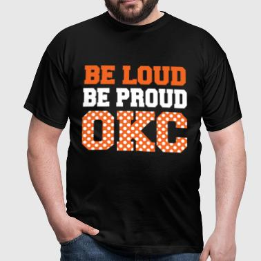 be loud proud okc - Men's T-Shirt