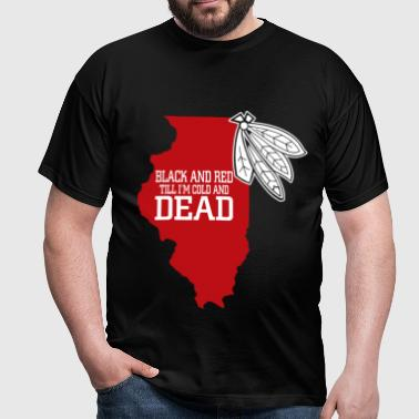 black and red til im cold and dead - Men's T-Shirt