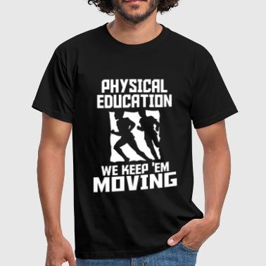 physical education - Men's T-Shirt