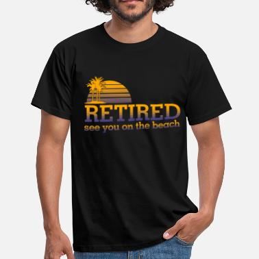 Retirement retired - Men's T-Shirt