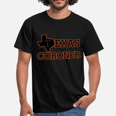 Coronation texas coroner - Men's T-Shirt