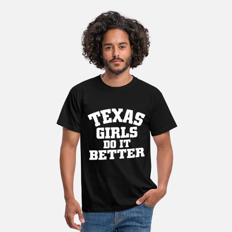 Texas Girls Do It Better T-Shirts - texas girls do it better - Men's T-Shirt black