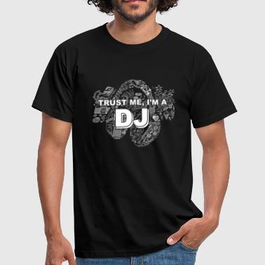 trust me im a dj - Men's T-Shirt