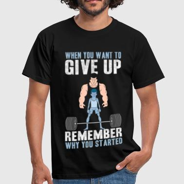 Gym - Never Give Up GYM - Never Give Up.png - Men's T-Shirt
