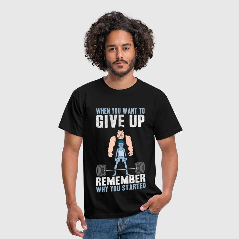 GYM - Never Give Up.png - Men's T-Shirt