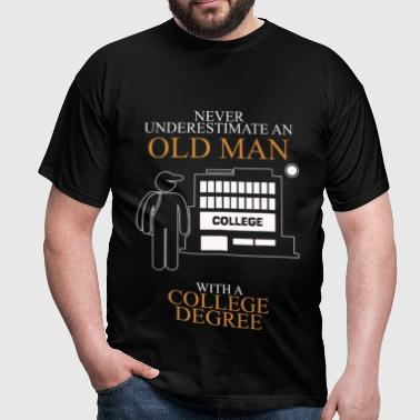 Never Underestimate An Old Man College.png - Men's T-Shirt
