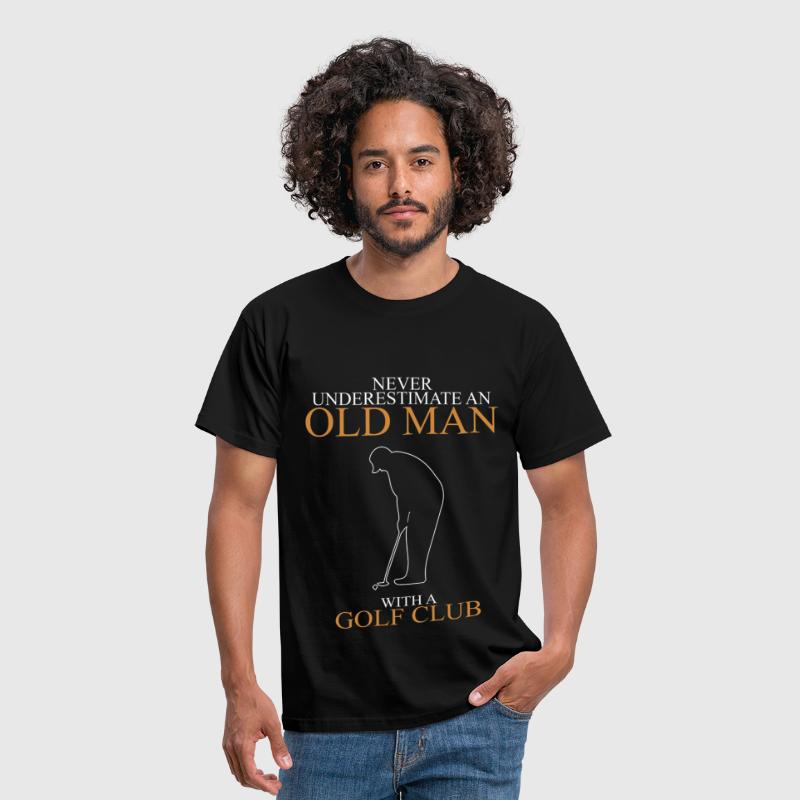 Never underestimate an old man GOLF CLUB.png - Men's T-Shirt