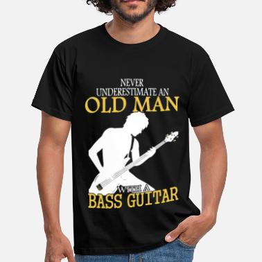 Bass Man Never Underestimate An Old Man With A Bass Guitar - Men's T-Shirt