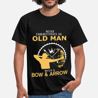 Bow Never Underestimate An Old Man With A Bow & Arrow - Men's T-Shirt