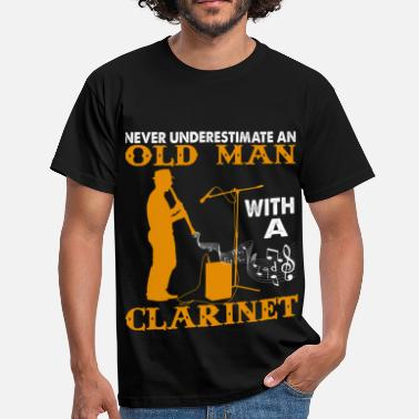 Clarinet Never Underestimate An Old Man with a Clarinet.png - Men's T-Shirt