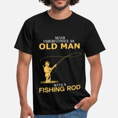 Retirement Never Underestimate An Old Man With A Fishing Rod - Men's T-Shirt