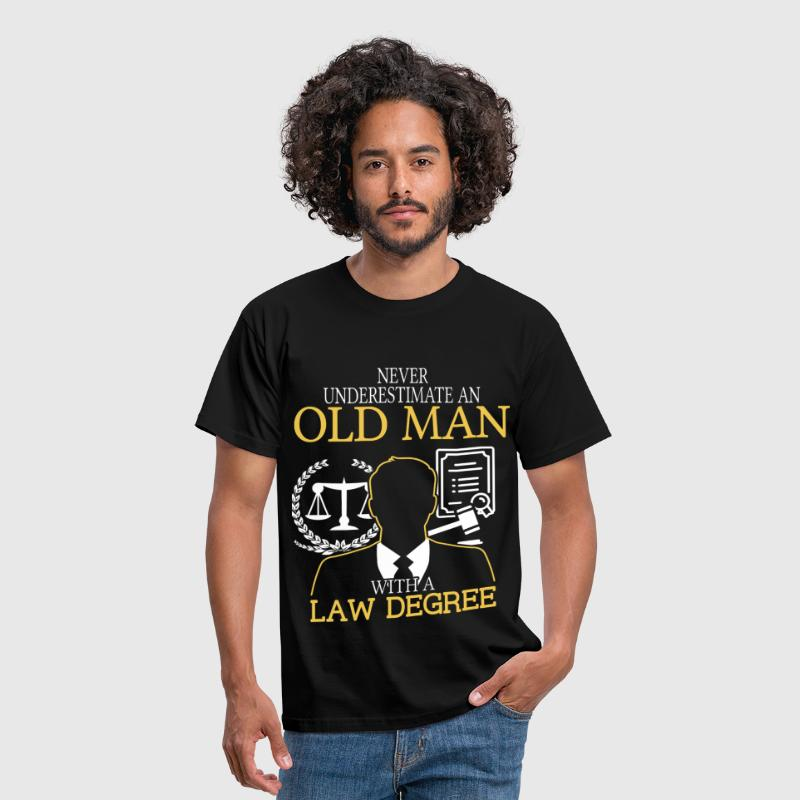 Never Underestimate An Old Man With A Law Degree - Men's T-Shirt