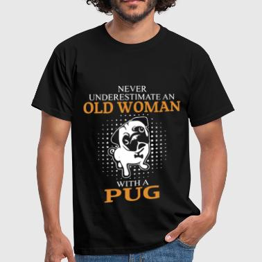 Never Underestimate An Old MAn With A Pug.png - Men's T-Shirt