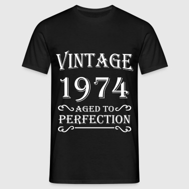 Vintage 1974 - Aged to perfection - Camiseta hombre