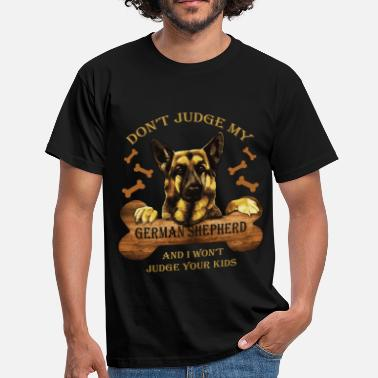 German Shepherd Don't judge my German Shepherd and I won't judge y - Men's T-Shirt