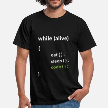 Alive While Alive, Eat, Sleep, Code - Men's T-Shirt