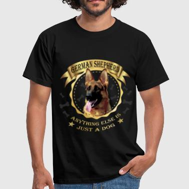 German Shepherd anything else is just a dog - Men's T-Shirt