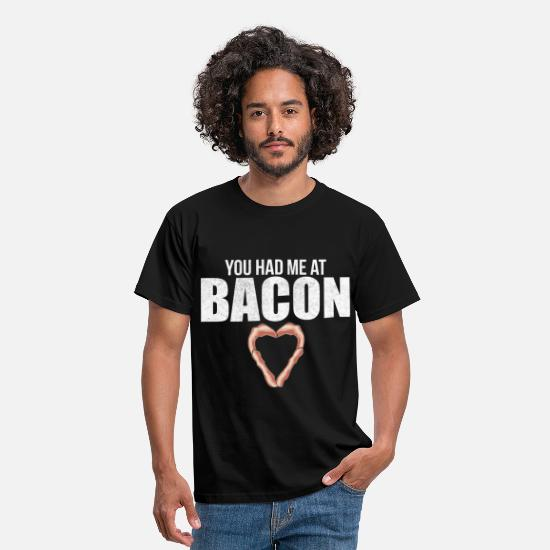 You T-Shirts - You Had Me At Bacon BBQ Grill Bacon Shirt Geschenk - Männer T-Shirt Schwarz