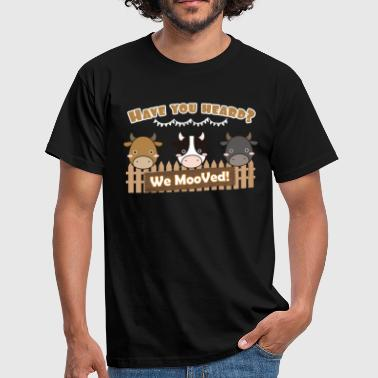 Have You Heard We MOOVED! - Men's T-Shirt