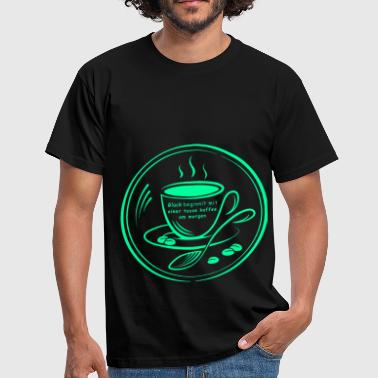Gluck starts with a taste of coffee in the morning2 - Men's T-Shirt