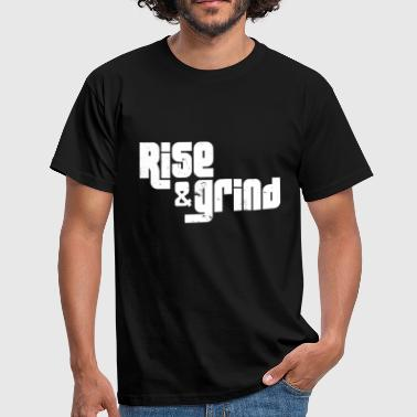Rise & Grind - T-shirt Homme