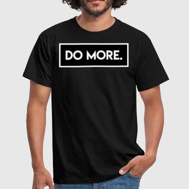 Do More - Männer T-Shirt