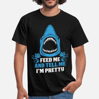 Tell Feed Me And Tell Me I Am Pretty - Men's T-Shirt