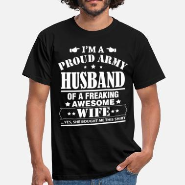 Yes She Bought Me This Proud Army Husband Of A Freaking Awesome Wife .... - Men's T-Shirt
