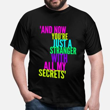 Stranger with my Secrets, Funny Breakup design - Men's T-Shirt