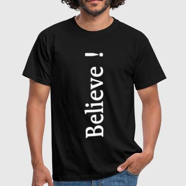 Believe! (dark) - Men's T-Shirt