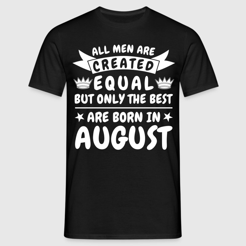 August Birthday Man - Mannen T-shirt