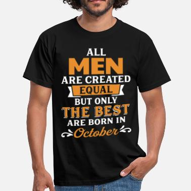 Born In October Best Men Are Born In October - Men's T-Shirt