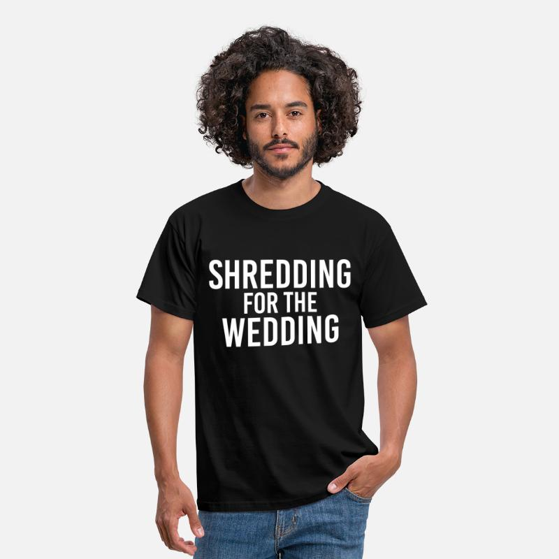 Bride T-Shirts - Shredding for the Wedding - Men's T-Shirt black