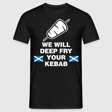 We Will Deep Fry Your Kebab - Men's T-Shirt