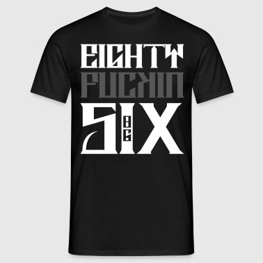 Eighty ****in Six - Männer T-Shirt